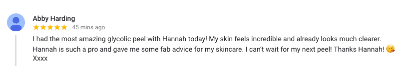 "Abby Harding: "" had the most amazing glycolic peel with Hannah today! My skin feels incredible and already looks much clearer. Hannah is such a pro and gave me some fab advice for my skincare. I can't wait for my next peel! Thanks Hannah! 😘 Xxxx"""