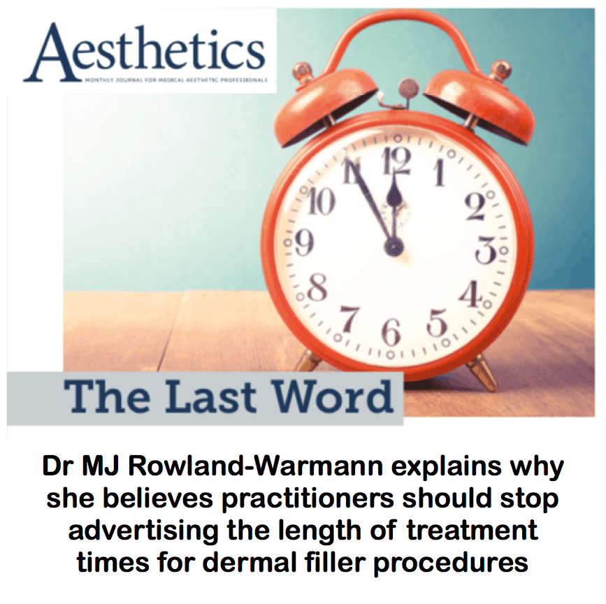 Aesthetics Journal <br/> <br/> The Last Word: Practitioners should stop advertising the length of treatment times