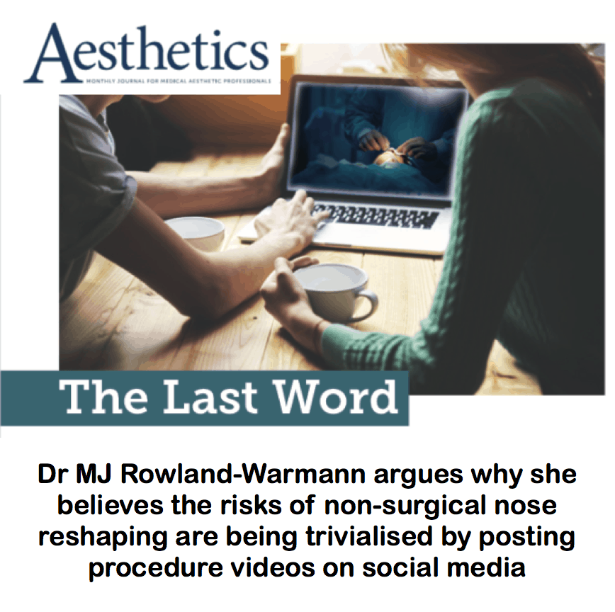 Aesthetics Journal <br/> <br/> The Last Word: Risks of non-surgical nose reshaping