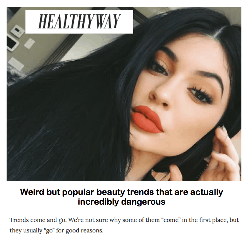 Healthy Way <br/> <br/> Weird But Popular Beauty Trends That Are Actually Incredibly Dangerous
