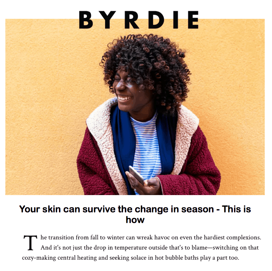 Byrdie <br/> <br/> Your Skin Can Survive the Change in Seasons—This Is How