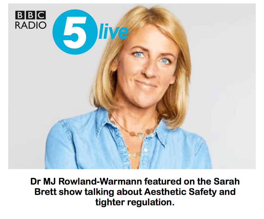 BBC Radio 5 <br/> <br/> Talk about Aesthetic Safety on the Sarah Brett show