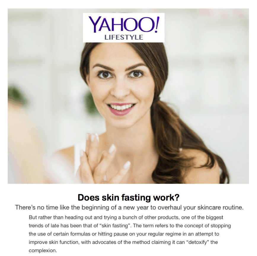 Yahoo! Lifestyle <br/> <br/> Does skin fasting work?
