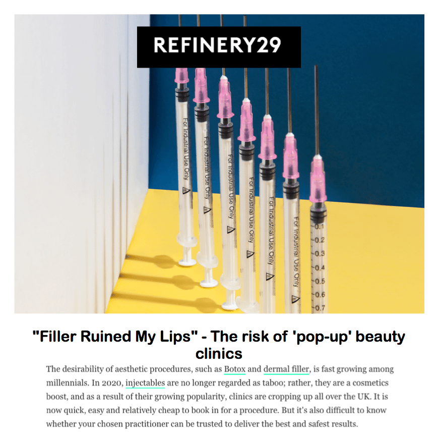 "Refinery29 <br/> <br/> ""Fillers ruined my lips"" - The Risks Of 'Pop-Up' Beauty Clinics"