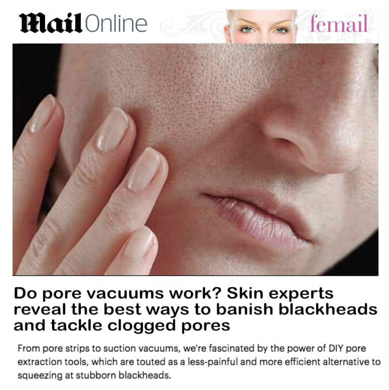 Mail Online - Femail <br/> <br/> Do pore vacuums work? Skin experts reveal the best ways to banish blackheads and tackle clogged pores