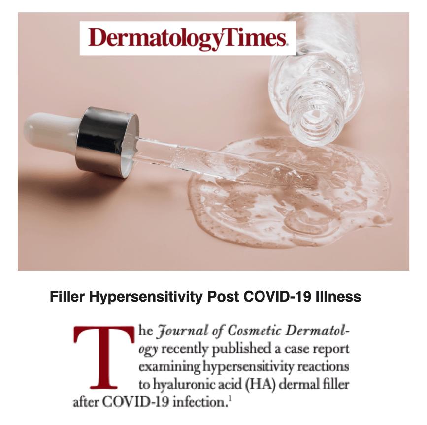 Dermatology Times <br/> <br/> Filler Hypersensitivity Post COVID-19 Illness